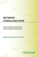 Between Stress and Hope: From a Disease-
