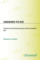 Ordered to Die: A History of the Ottoman