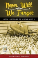 Never Will We Forget: Oral Histories of