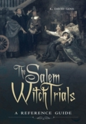 Salem Witch Trials: A Reference Guide