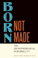 Born, Not Made: The Entrepreneurial Pers