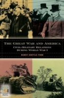 Great War and America: Civil-Military Re