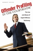 Offender Profiling in the Courtroom: The