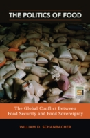 Politics of Food: The Global Conflict be