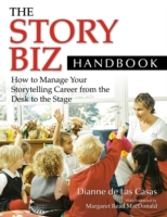 Story Biz Handbook, The: How to Manage Y