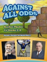 Against All Odds: Readers Theatre for Gr