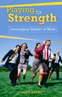 Playing to Strength: Leveraging Gender a
