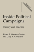 Inside Political Campaigns: Theory and P