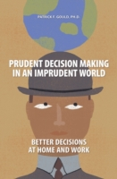 Prudent Decision Making in an Imprudent
