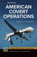 American Covert Operations: A Guide to t