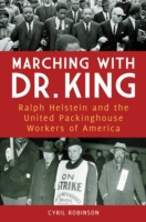 Marching with Dr. King: Ralph Helstein a