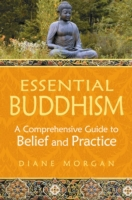 Essential Buddhism: A Comprehensive Guid