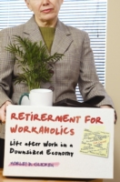 Retirement for Workaholics: Life after W