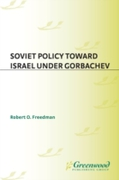 Soviet Policy Toward Israel Under Gorbac