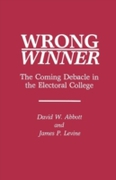 Wrong Winner: The Coming Debacle in the