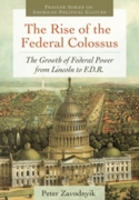 Rise of the Federal Colossus: The Growth