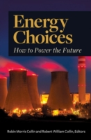 Energy Choices: How to Power the Future