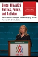 Global HIV/AIDS Politics, Policy, and Ac