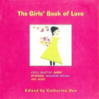 The Girls' Book of Love: Cool Quotes, Super Stories, Awesome Advi