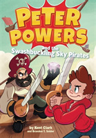 Peter Powers and the Swashbuckling Sky P