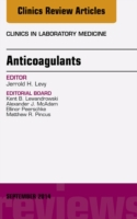 Anticoagulants, An Issue of Clinics in L