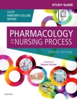 Study Guide for Pharmacology and the Nur