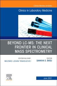 Beyond LC MS: The Next Frontier in Clini