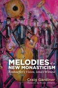 Melodies of a New Monasticism