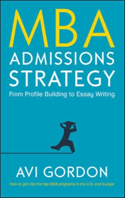 MBA Admissions Strategy: From Profile Bu
