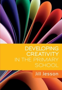 Developing Creativity in the Primary Sch
