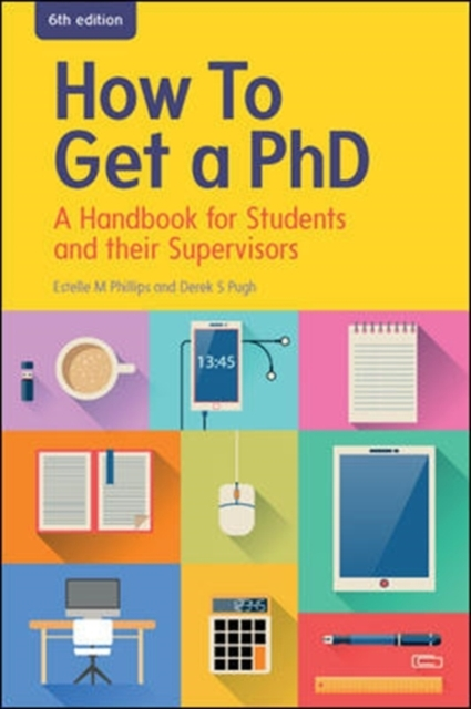 How to Get a PhD: A Handbook for Student