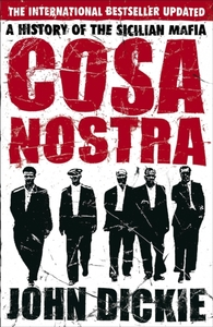 Cosa Nostra: A History of the Sicilian M