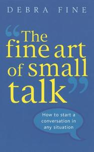 The Fine Art Of Small Talk: How to start a conversation in any situa