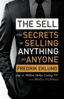 The Sell: The secrets of selling anything to anyon
