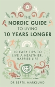 The Nordic Guide to Living 10 Years Long