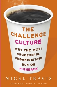 The Challenge Culture: Why the Most Successful Organizations Ru