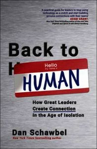 Back to Human: How Great Leaders Create Connection in t