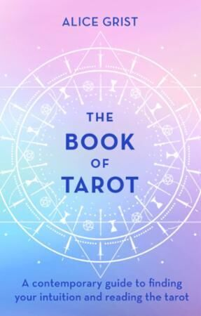 Bilde av The Book Of Tarot: A Contemporary Guide To Finding Your Int