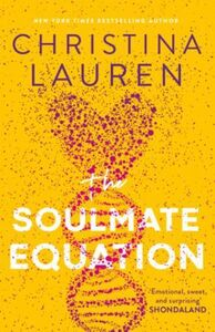 The Soulmate Equation: the New York Times Bestselling rom com