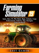 Farming Simulator 19 Game, Xbox, PC, PS4