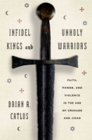 Infidel Kings and Unholy Warriors