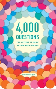 4,000 Questions For Getting To Know Anyo