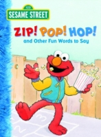 Zip! Pop! Hop! and Other Fun Words to Sa