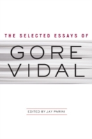 Selected Essays of Gore Vidal