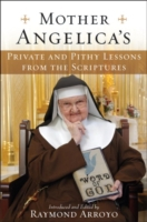 Mother Angelica's Private and Pithy Less