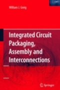 Integrated Circuit Packaging, Assembly a