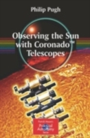 Observing the Sun with Coronado(TM) Tele