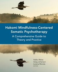 Hakomi Mindfulness-Centered Somatic Psyc
