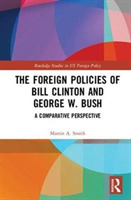 The Foreign Policies of Bill Clinton and