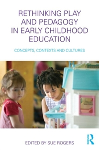 Rethinking Play and Pedagogy in Early Ch
